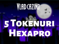 5 Tokenuri la HexaPro