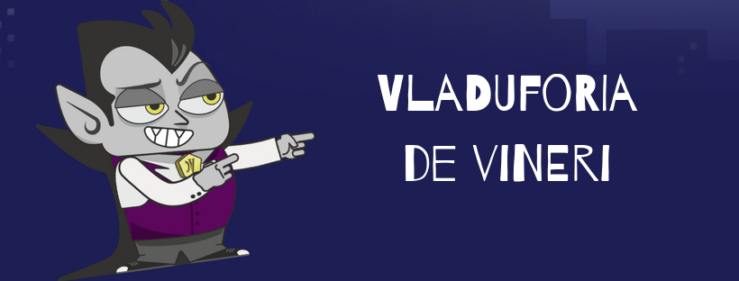 VladUforia de Vineri – Super promotii